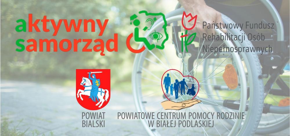 Grafika zawiera logo programu Aktywny samorząd, logo PFRON, logo Powiatu Bialskiego, logo PCPR Biała Podlaska