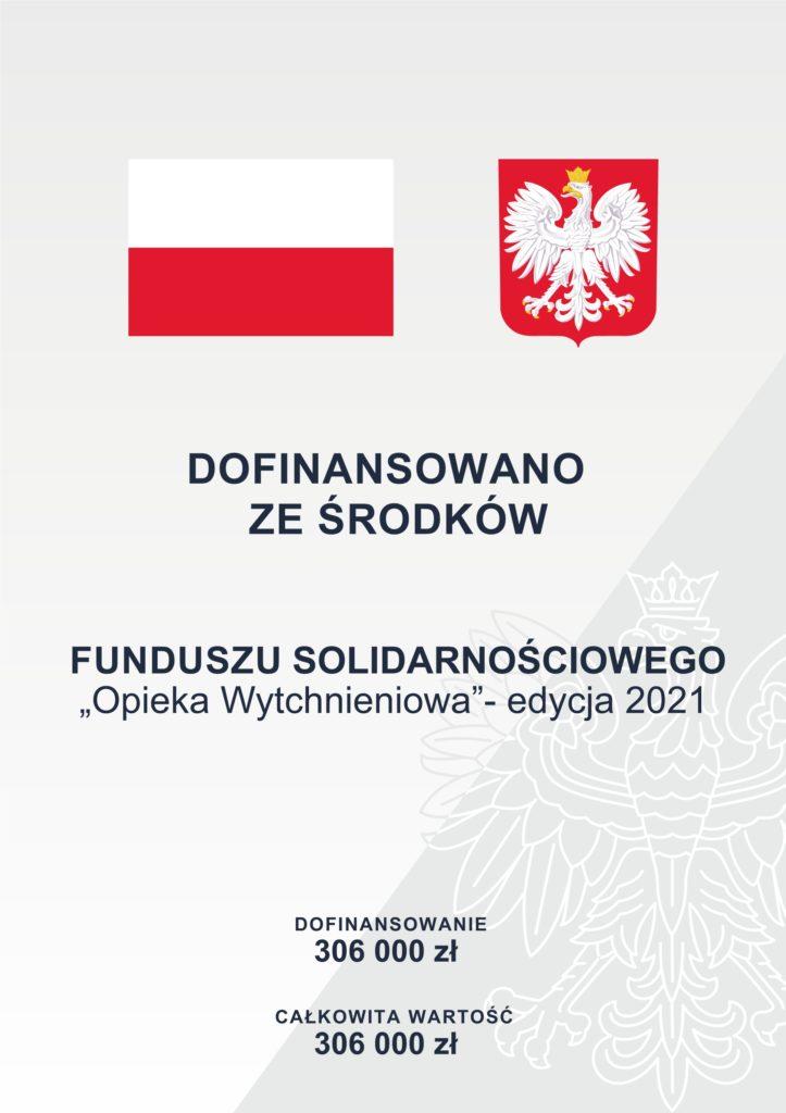 Plakat dofinansowania z funduszu solidarnosciowego Opieki wytchnieniowej - edycja 2021, wartosć 306000 zł - polska flaga i godło